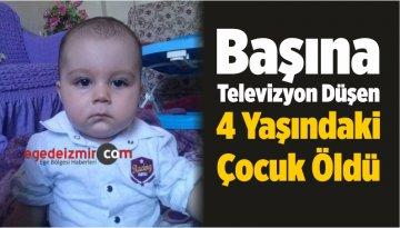 Başına Televizyon Düşen 4 Yaşındaki Çocuk Öldü