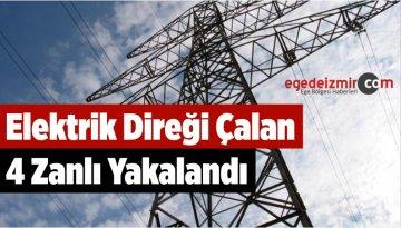 İzmir'de Elektrik Direği Çalan 4 Zanlı Yakalandı
