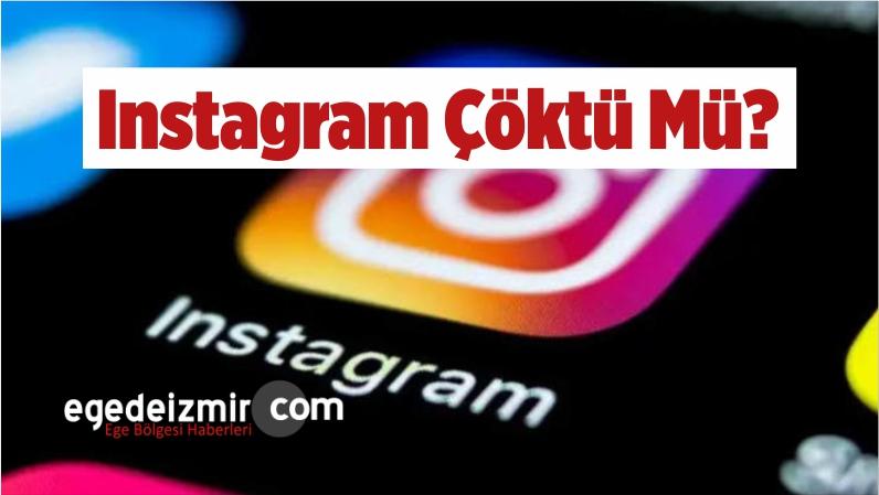 Instagram Çöktü Mü? Neden Girilemiyor?
