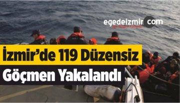 İzmir'de 119 Düzensiz Göçmen Yakalandı