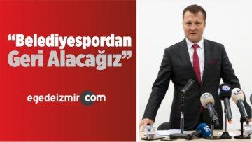 """""""Menemen'in 176 Taşınmazını Belediyespordan Geri Alacağız"""""""