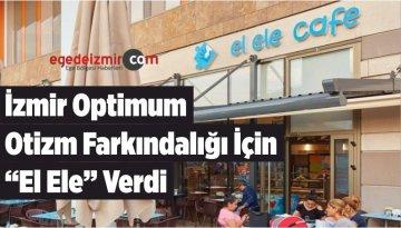 """İzmir Optimum, Otizm Farkındalığı İçin """"El Ele"""" Verdi"""