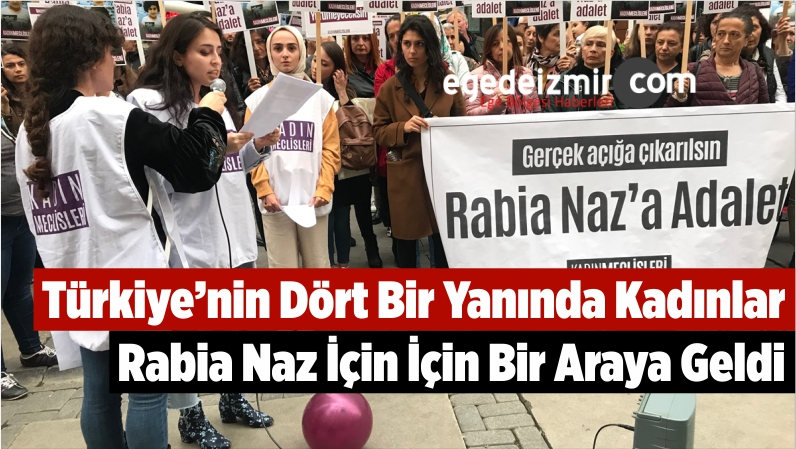 Türkiye'nin Dört Bir Yanında Kadınlar Rabia Naz İçin İçin Bir Araya Geldi