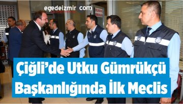 Çiğli'de Utku Gümrükçü Başkanlığında İlk Meclis