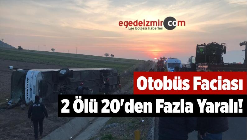 Otobüs Faciası 2 Ölü 20'den Fazla Yaralı!
