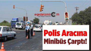 Servis Minibüsü Polis Aracına Çarptı!