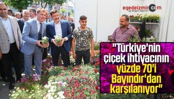 """""""Türkiye'nin Çiçek İhtiyacının Yüzde 70'i Bayındır'dan Karşılanıyor"""""""