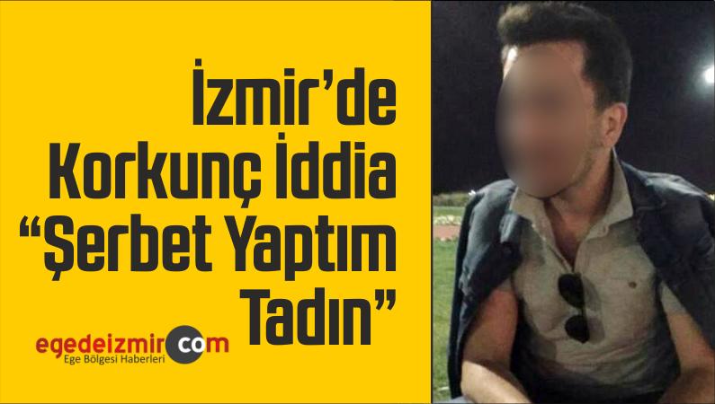 """İzmir'de Siyanür Zehirlenmesinde Korkunç İddia """"Şerbet Yaptım Tadın"""""""
