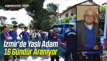 İzmir'de Yaşlı Adam 16 Gündür Aranıyor