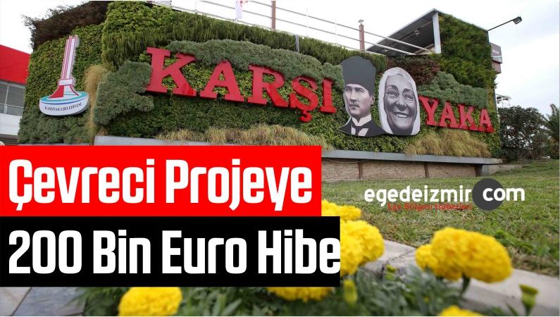 Çevreci Projeye 200 Bin Euro Hibe