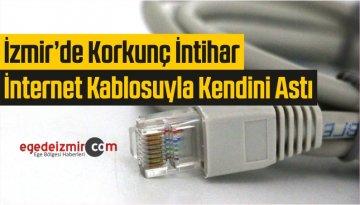 İzmir Karabağlar'da Korkunç İntihar! Kendisini İnternet Kablosuyla Astı