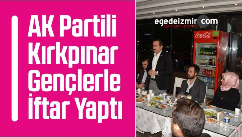 AK Partili Kırkpınar Gençlerle İftar Yaptı