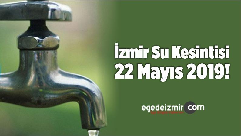 İzmir Su Kesintisi 22 Mayıs 2019!