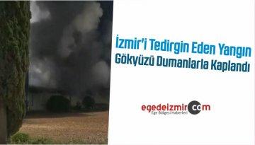 İzmir'i Tedirgin Eden Yangın Gökyüzü Dumanlarla Kaplandı
