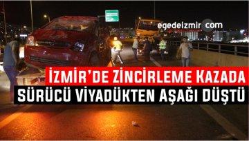 İzmir'de Zincirleme Kazada Sürücü Viyadükten Aşağı Düştü