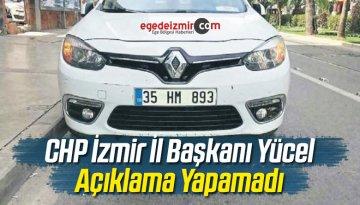 CHP İzmir İl Başkanı Deniz Yücel Açıklama Yapamadı