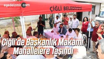 Çiğli'de Başkanlık Makamı Mahallelere Taşındı