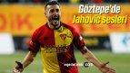 Göztepe'de Adis Jahovic Sesleri!