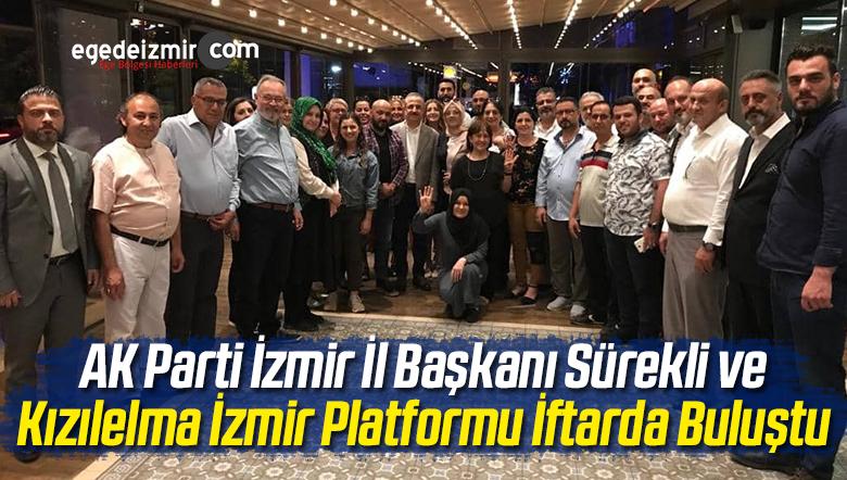 Başkan Sürekli ve Kızılelma İzmir Platformu İftarda Buluştu