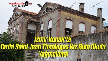 İzmir Konak'ta Tarihi Saint Jean Theologos Kız Rum Okulu Yağmalandı