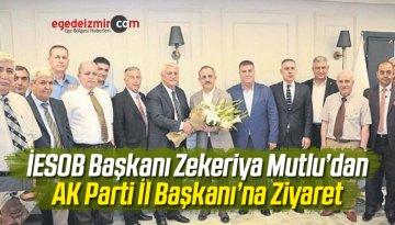 İESOBBaşkanıZekeriya Mutlu AK Parti İl Başkanı'na Ziyaret