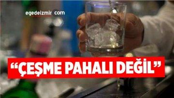 """""""ÇEŞME PAHALI DEĞİL"""""""