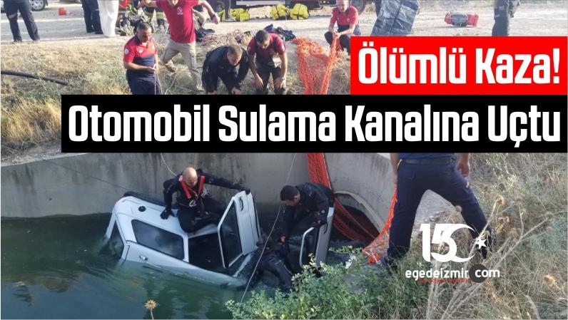 Ölümlü Kaza! Otomobil Sulama Kanalına Uçtu