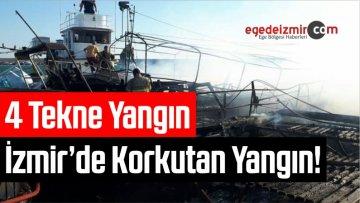 İzmir Karaburun'da Yangın! 4 Tekne Yandı