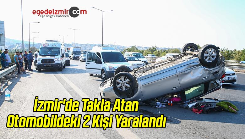 İzmir'de Takla Atan Otomobildeki 2 Kişi Yaralandı