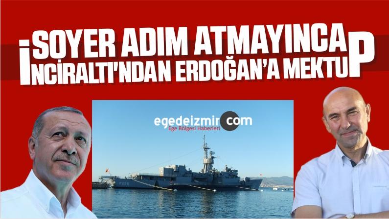 Soyer Adım Atmayınca İnciraltı'ndan Erdoğan'a Mektup