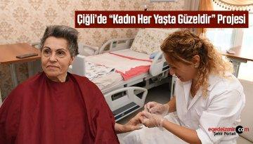 """Çiğli'de """"Kadın Her Yaşta Güzeldir"""" Projesi"""