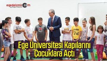 Ege Üniversitesi Kapılarını Çocuklara Açtı