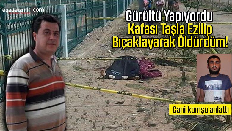 Kafası Taşla Ezilen Ve Bıçaklanarak Öldürülen Kişinin Komşusu Tutuklandı