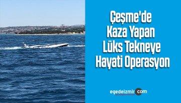 Çeşme'de Kaza Yapan Lüks Tekneye Hayati Operasyon
