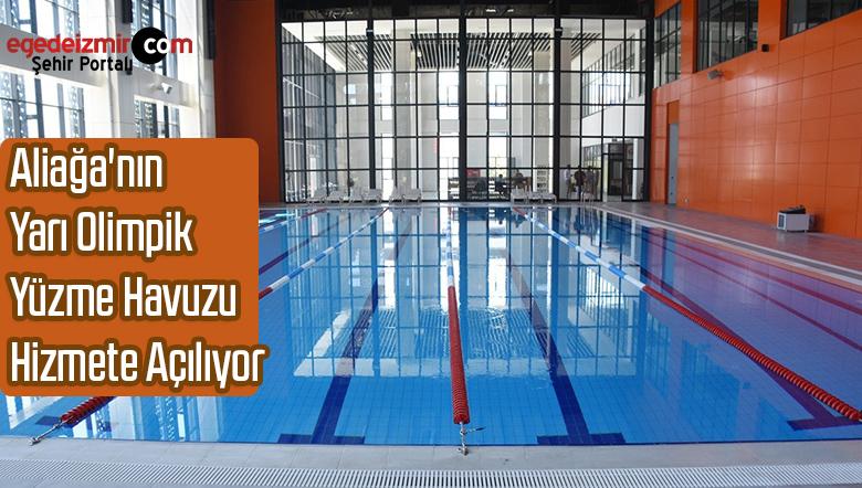 Aliağa'nın Yarı Olimpik Yüzme Havuzu Hizmete Açılıyor