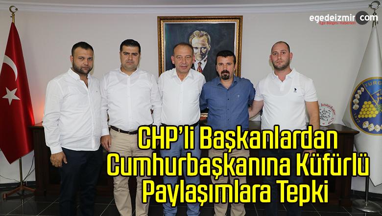 CHP'li Başkanlardan Cumhurbaşkanına Küfürlü Paylaşımlara Tepki