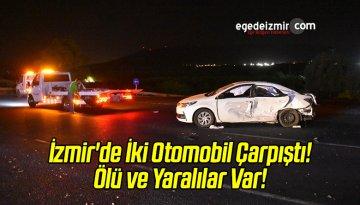 İzmir'de İki Otomobil Çarpıştı!