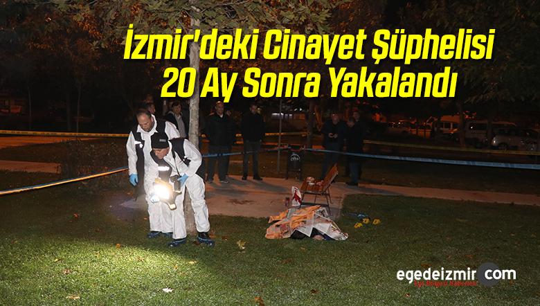 İzmir'deki Cinayet Şüphelisi 20 Ay Sonra Yakalandı