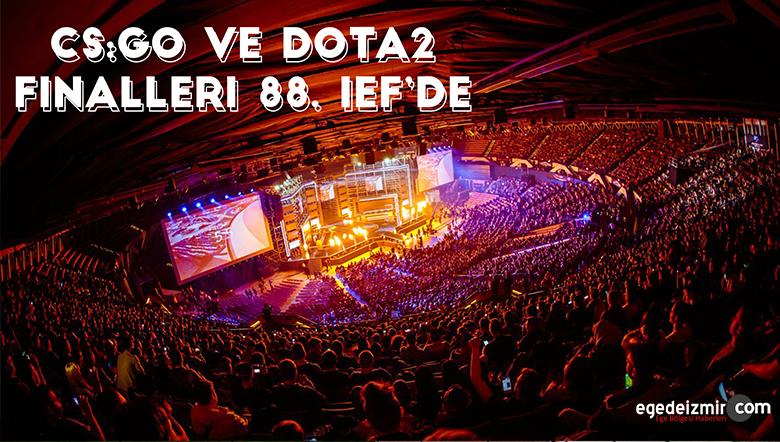 CS:GO Ve Dota2 Finalleri 88. İEF'de