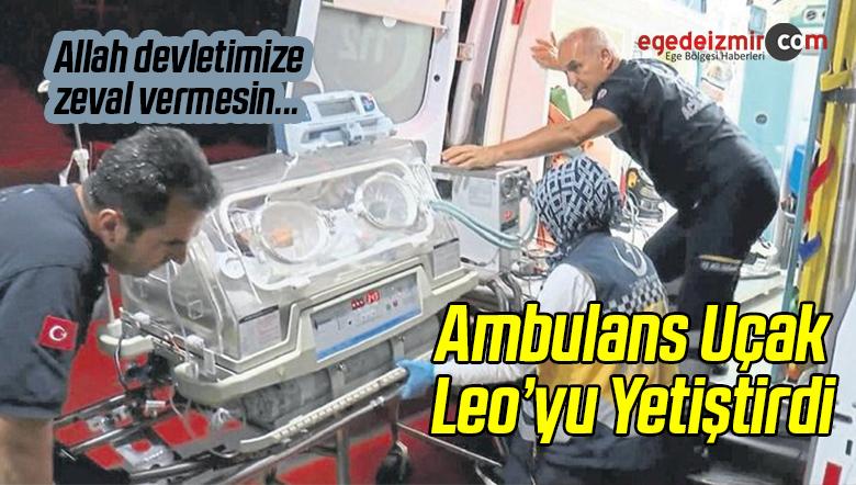 Ambulans Uçak Leo'yu Yetiştirdi