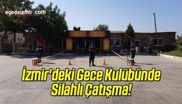 İzmir'deki Gece Kulübünde Silahlı Çatışma!
