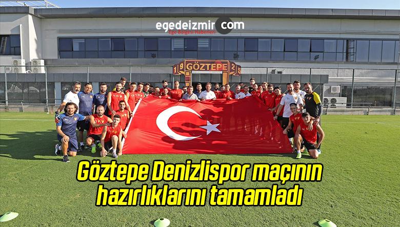 Göztepe Denizlispor Maçının Hazırlıklarını Tamamladı