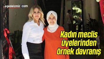 İzmir'de Kadın Meclis Üyeleri Tarafından Örnek Davranış