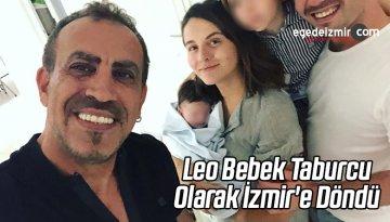 Leo Bebek Taburcu Olarak İzmir'e Döndü