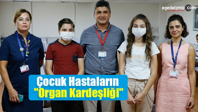 """Çocuk Hastaların """"Organ Kardeşliği"""""""