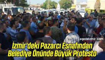 İzmir'deki Pazarcı Esnafından Belediye Önünde Büyük Protesto