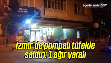 İzmir'de Bir Kişi Pompalı Tüfek Saldırısı Sonucu Ağır Yaralandı