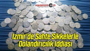 İzmir'de Sahte Sikkelerle Dolandırıcılık İddiası