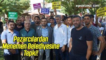 Pazarcılardan Menemen Belediyesine Tepki