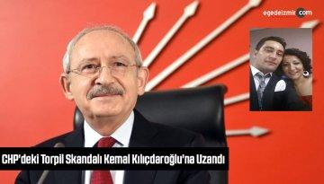 CHP'deki Torpil Skandalı Kemal Kılıçdaroğlu'na Uzandı